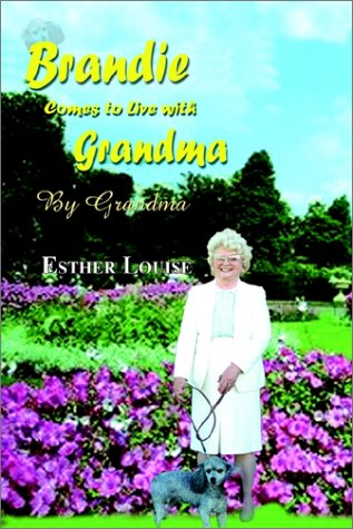 Read Online Brandie Comes to Live With Grandma: By Grandma PDF