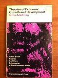 Theories of Economic Growth and Development, Irma Adelman, 0804700842