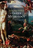 The Routledge Handbook of Greek Mythology: Based on H.J. Rose's Handbook of Greek Mythology