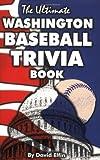 img - for The Ultimate Washington Baseball Trivia Book book / textbook / text book