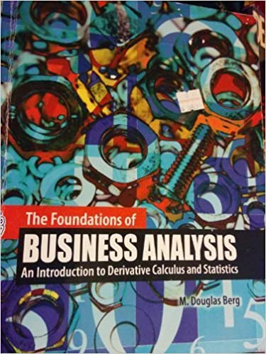 Book The Foundations of Business Analysis: An Introduction to Derivative Calculus and Statistics by BERG DOUGLAS (2012-12-14)