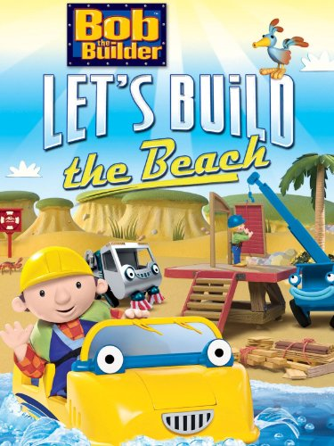 - Bob The Builder: Let's Build The Beach