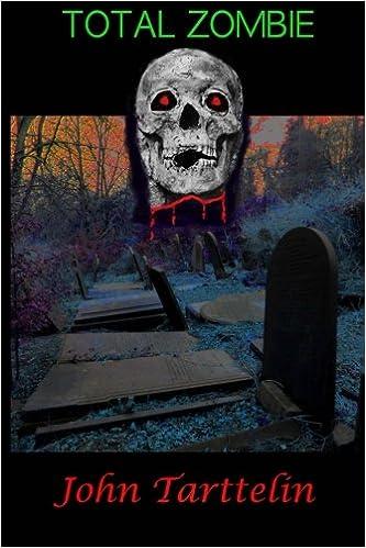 Total Zombie: Mr john Tarttelin: 9781480000223: Amazon com