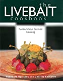 img - for The Livebait Cookbook: Rambunctious Seafood Cooking book / textbook / text book