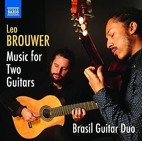 Leo Brouwer: Music for Two Guitars by Douglas Lora : Douglas Lora ...