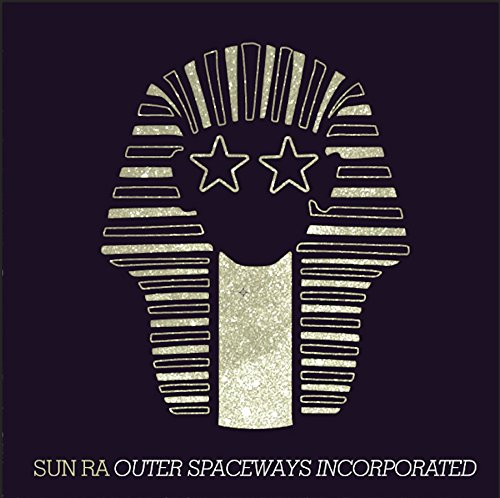 SUN RA - OUTER SPACEWAYS INCORPORATED (COLV)