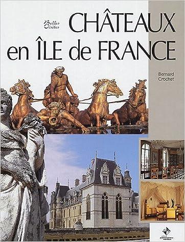 Lire Châteaux en Ile-de-France epub, pdf