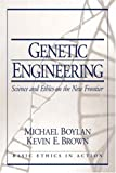 Genetic Engineering: Science and Ethics on the New Frontier