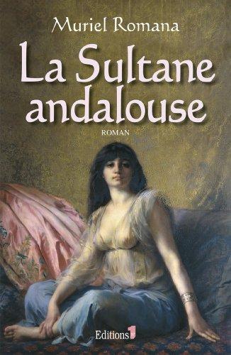 Amazon Com La Sultane Andalouse Editions 1 Grands Romans