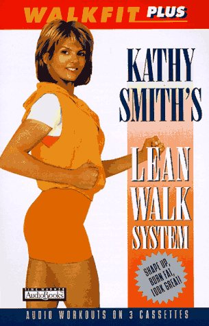 Walkfit Plus : Kathy Smith's Lean Walk System by Hachette Audio