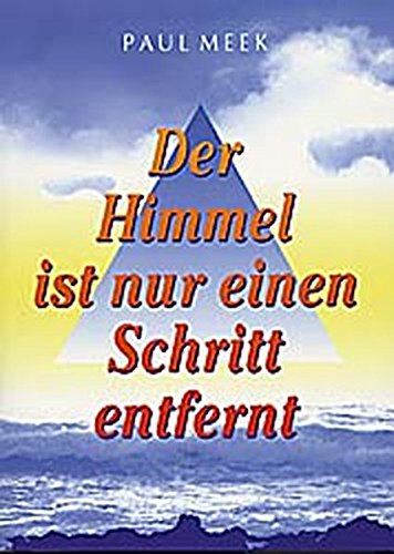 Der Himmel ist nur einen Schritt entfernt. Mein Weg zum Medium. Broschiert – September 2001 Paul Meek Verlag Thanner 3980786501 Grenzwissenschaften