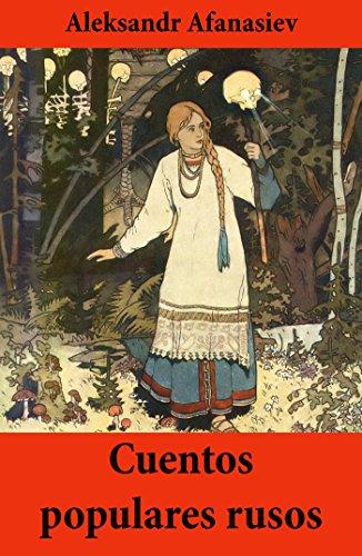 Cuentos populares rusos (Spanish Edition) by [Afanasiev, Aleksandr]