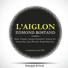 L'Aiglon Performance Auteur(s) : Edmond Rostand Narrateur(s) : Pierre Vaneck, Jacques Dumesnil, Lucien Nat, Jean Yonnel, Renée Saint-Cyr