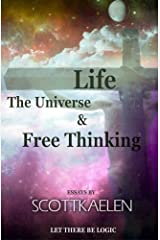 Life, The Universe & Free Thinking: Let There Be Logic Paperback