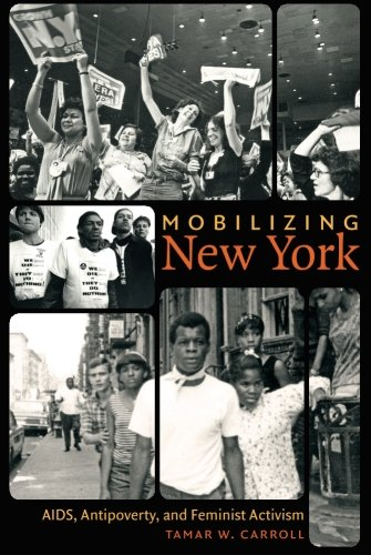 Search : Mobilizing New York: AIDS, Antipoverty, and Feminist Activism (Gender and American Culture)