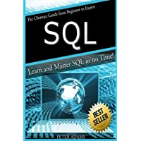 S Q L: The Ultimate Guide From Beginner To Expert - Learn And Master SQL In No Time!