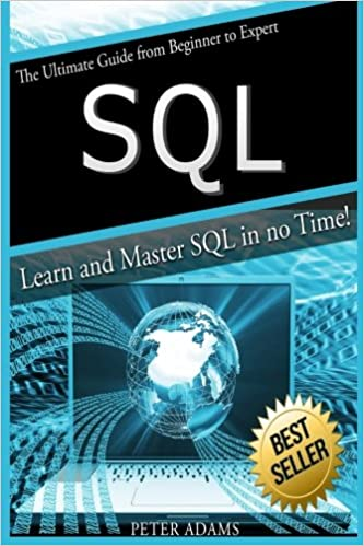 S Q L: The Ultimate Guide From Beginner To Expert - Learn