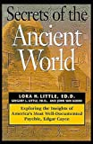 Join Greg and Lora Little as they take you back through time to look at some of the most incredible mysteries of the ages.. Examine the people, places, and objects of ancient civilizations as they were addressed in the Edgar Cayce readings. From the ...