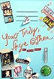 Yours Truly, Skye O'Shea (Skye O'Shea Books)