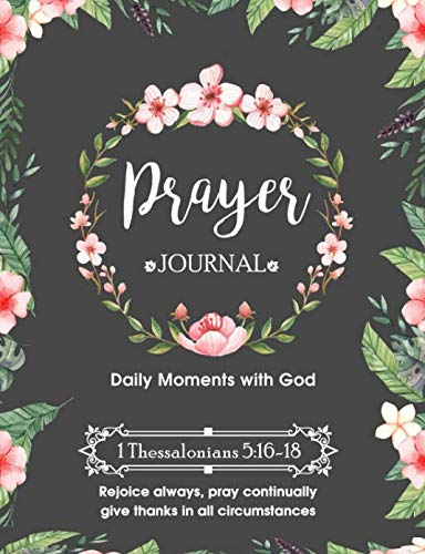 Prayer Journal: Christian Daily Devotional Workbook To Record Prayer Requests, Praise Reports, Daily Bible Scripture Verses - (7.44 x 9.69) 200 Pages