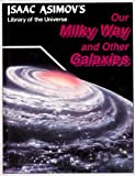Our Milky Way and Other Galaxies, Isaac Asimov, 1555323529