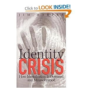 Identity Crisis: How Identification is Overused and Misunderstood Jim Harper