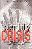 Identity Crisis, Jim Harper, 1930865856