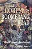 Front cover for the book The Corpse on Boomerang Road: Telluride's War on Labor, 1899-1908 by MaryJoy Martin