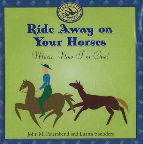 Ride Away on Your Horses: Music, Now I'm One! (First Steps CDs and Cassettes)