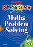 Maths Problem Solving Ages 7-11 (Creative Activities For...)