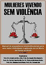 MULHERES VIVENDO SEM VIOLÊNCIA: manual de proposituras interinstitucionais para uma maior efetividade à aplica