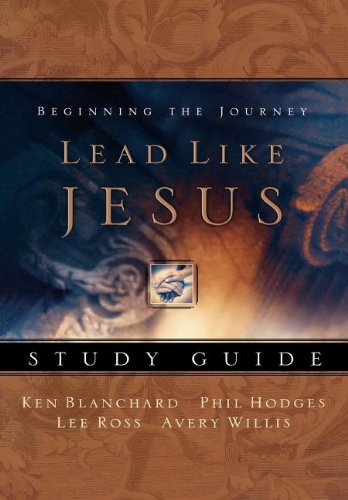 """lead like jesus """"lead like jesus"""" by ken blanchard and phil hodges this study would also work well with a staff or group note: if you use the study guide as a group, your members may prefer to."""