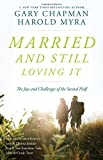 img - for Married And Still Loving It: The Joys and Challenges of the Second Half book / textbook / text book