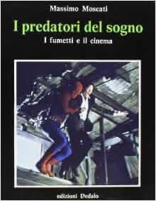 I predatori del sogno: I fumetti e il cinema (Prisma