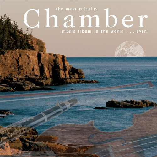The Most Free Shipping Cheap Bargain Gift Relaxing Chamber Music Fixed price for sale the World...Ever in Album