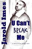 U Can't Break Me, Jarold Imes, 1934195030