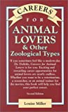 Careers for Animal Lovers and Other Zoological Types, Miller, Louise, 0658004581