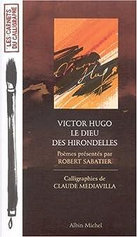 Le dieu des hirondelles par Victor Hugo