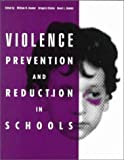 Violence Prevention and Reduction in Schools, Bender, William and Clinton, Gregory, 0890798028