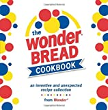 The Wonder Bread Cookbook, Leo Gong, 1580088074