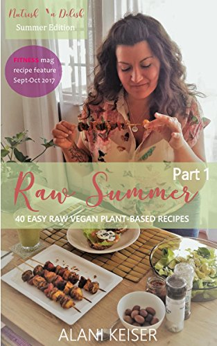 Raw Summer - Part 1: Nutrish 'n Delish Summer Edition by Alani Keiser
