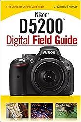 Nikon D5200 Digital Field Guide