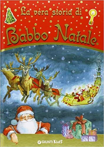Storia Babbo Natale Bambini.La Vera Storia Di Babbo Natale 9788809063860 Amazon Com Books