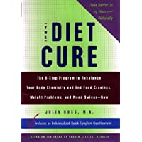The Diet Cure: The 8-Step Program to Rebalance Your Body Chemistry and End Food...