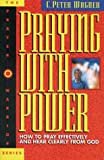 Praying with Power, C. Peter Wagner, 0830719199
