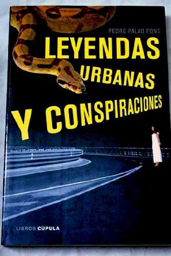 Leyendas urbanas y conspiraciones: Amazon.es: Pedro Palao Pons, Narrativa: Libros
