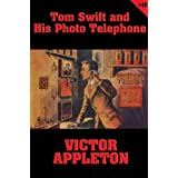 Tom Swift #17: Tom Swift and His Photo Telephone: The Picture That Saved a Fortune