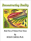 img - for Reconstructing Reality (Visions from Venus, Book 2) book / textbook / text book