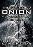 The Feathered Onion, Clive Trotman, 0470871873