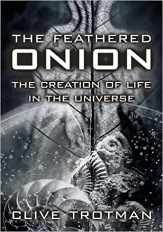 Book The Feathered Onion - Creation of Life in the Universe